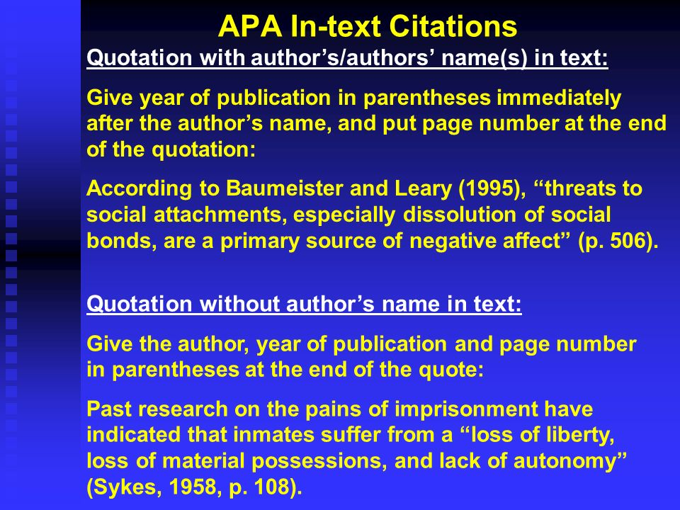 APA In-text Citations Quotation with author's/authors' name(s) in text: