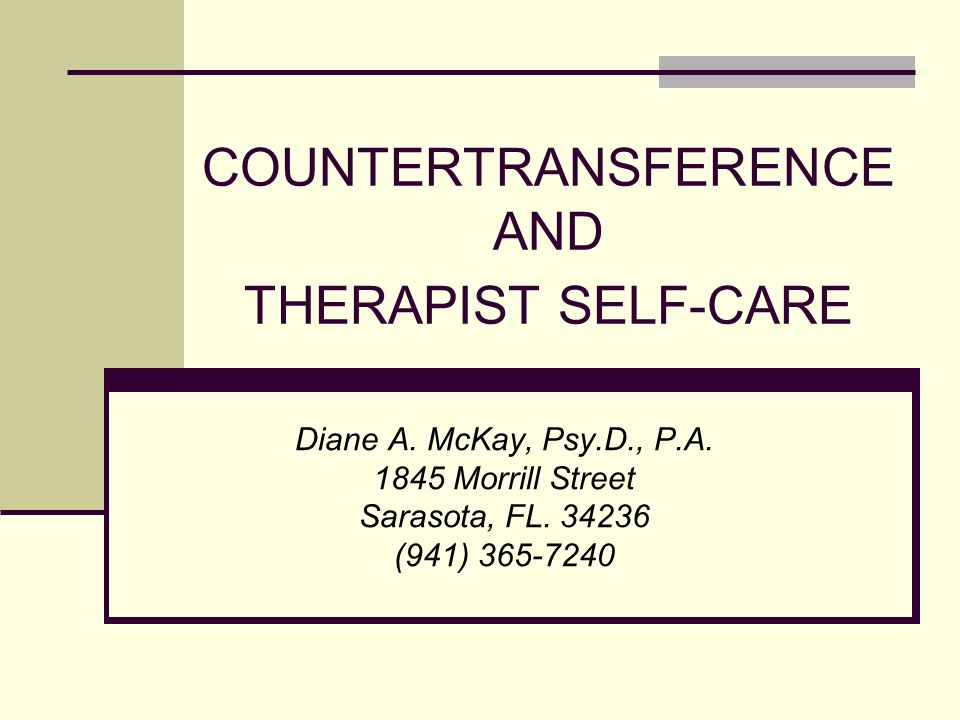 COUNTERTRANSFERENCE AND THERAPIST SELF-CARE