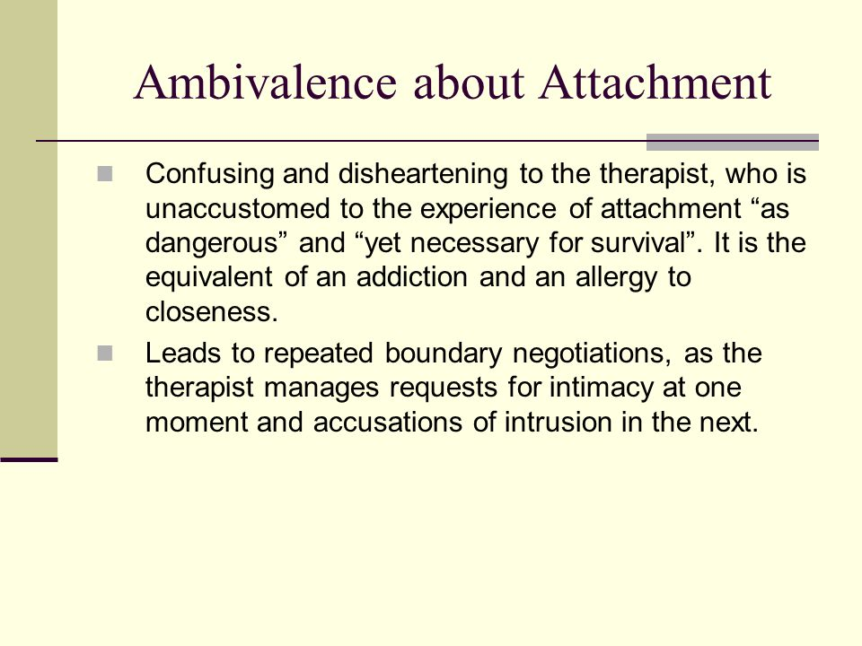 Ambivalence about Attachment