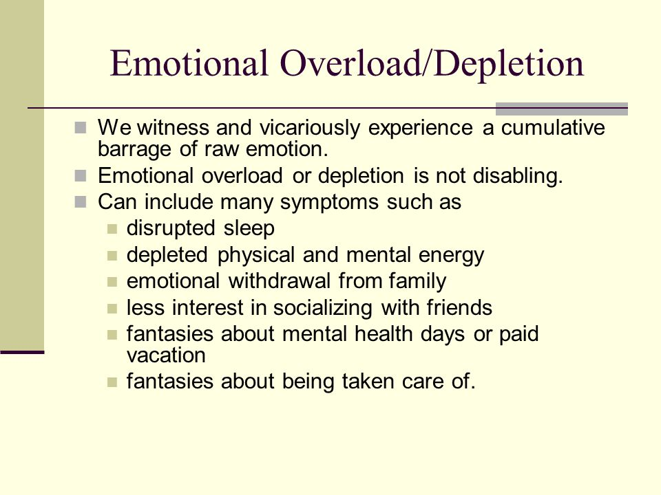 Emotional Overload/Depletion
