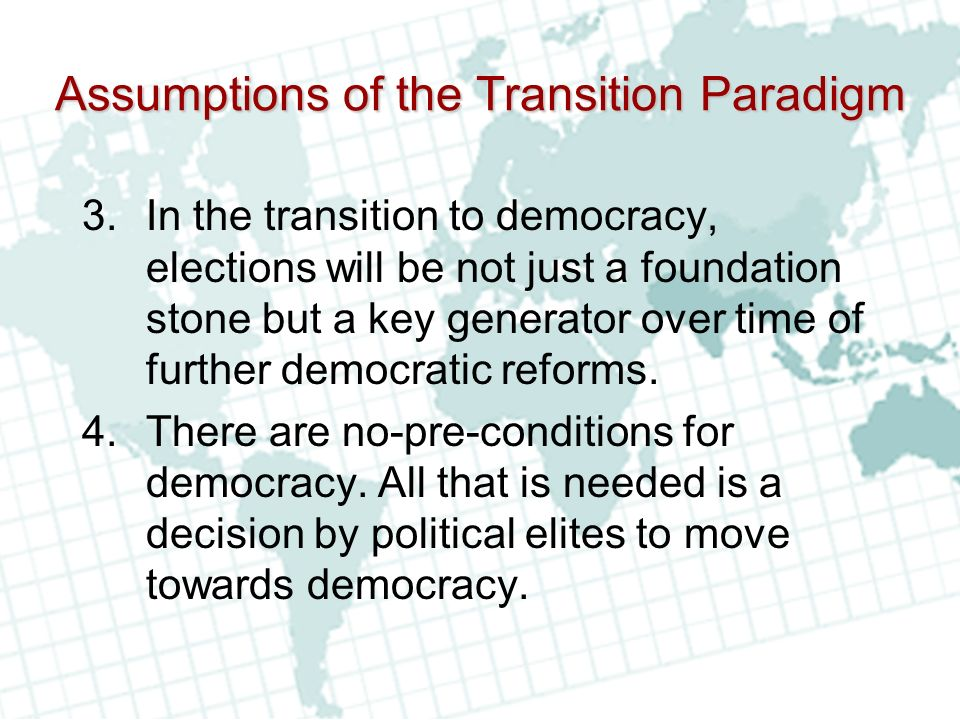 Assumptions of the Transition Paradigm