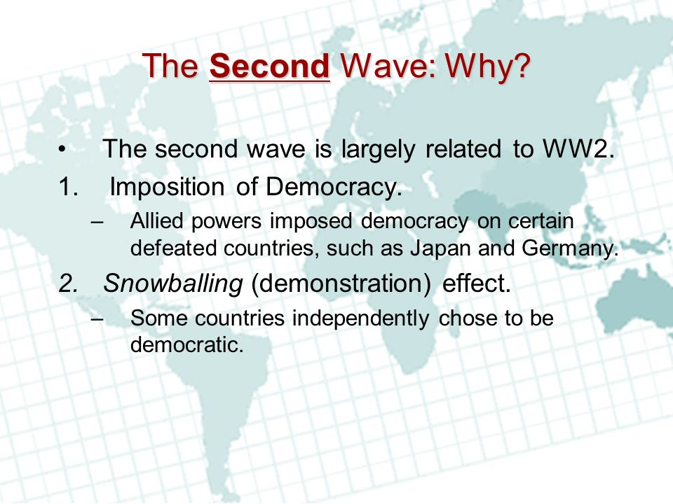 The Second Wave: Why The second wave is largely related to WW2.