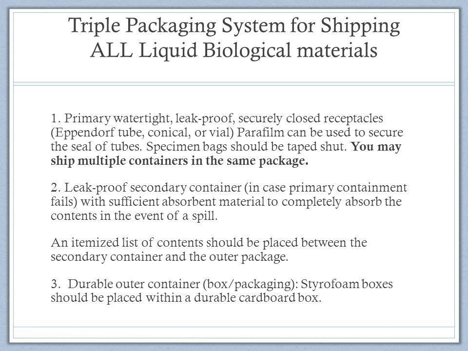 Triple Packaging System for Shipping ALL Liquid Biological materials