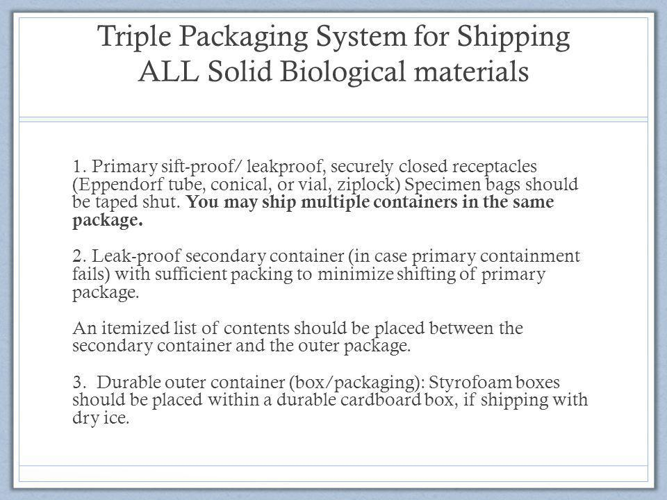 Triple Packaging System for Shipping ALL Solid Biological materials