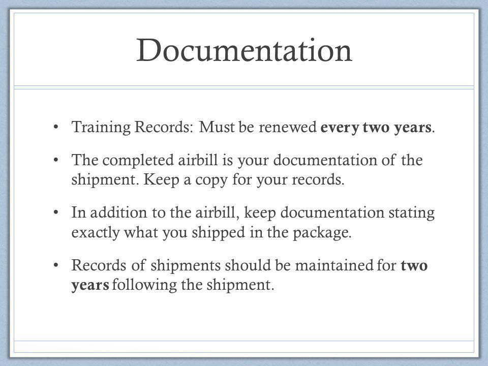 Documentation Training Records: Must be renewed every two years.