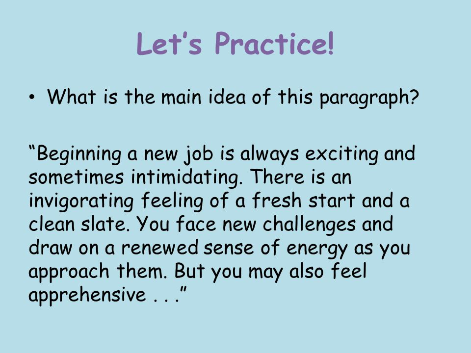 Let's Practice! What is the main idea of this paragraph