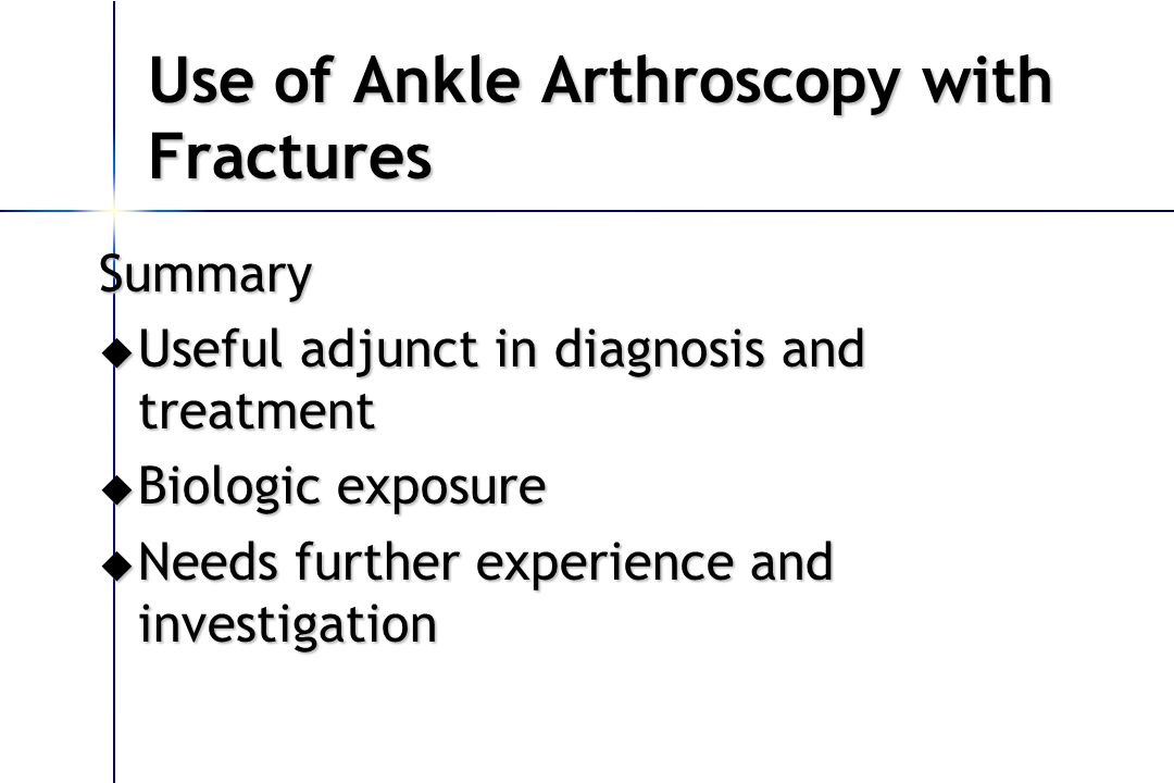 Use of Ankle Arthroscopy with Fractures