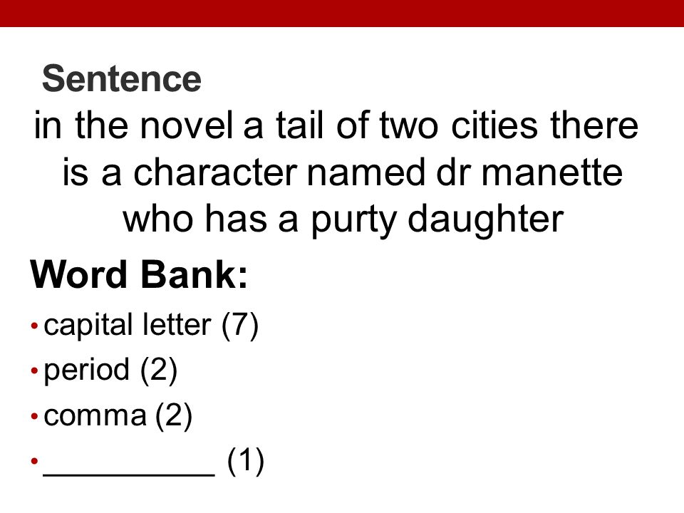 Sentence in the novel a tail of two cities there is a character named dr manette who has a purty daughter.