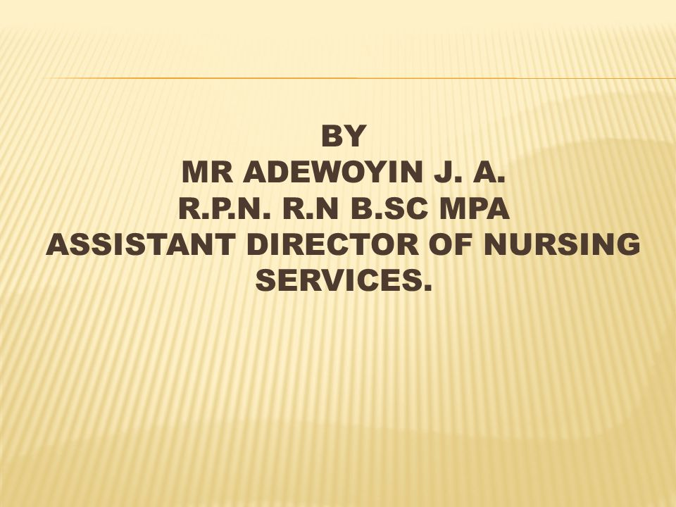 ASSISTANT DIRECTOR OF NURSING SERVICES.