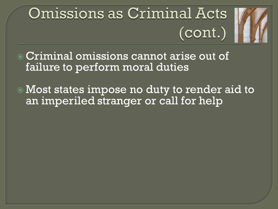 acts omissions criminal law Translate act of omission from english to spanishtranslation of act of omission be supposed to have done any act which amounts criminal law category in the.