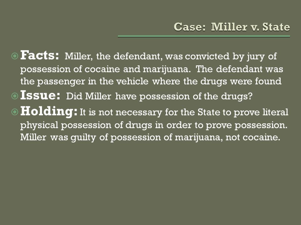 Issue: Did Miller have possession of the drugs
