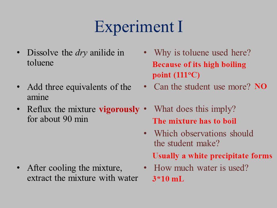 Experiment I Dissolve the dry anilide in toluene