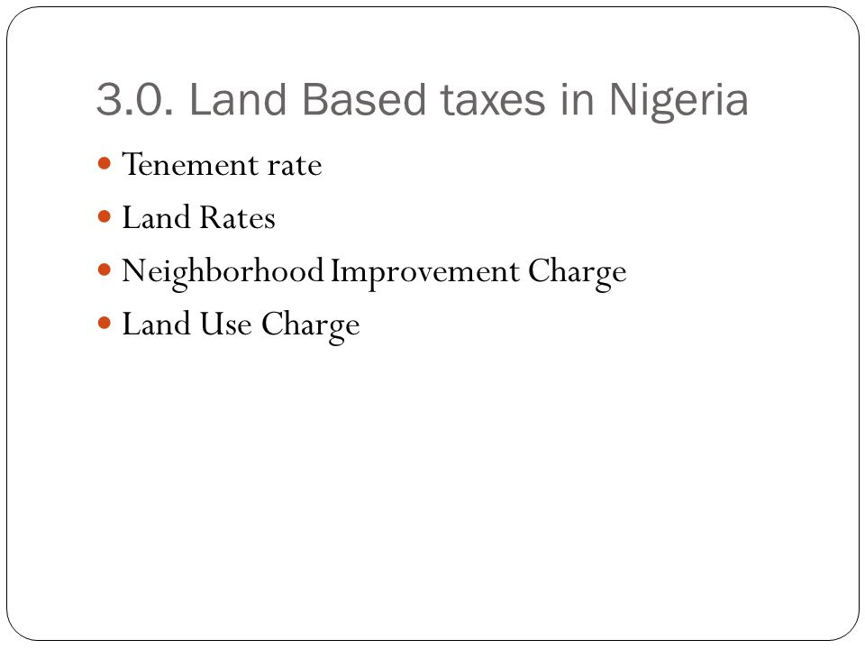 3.0. Land Based taxes in Nigeria