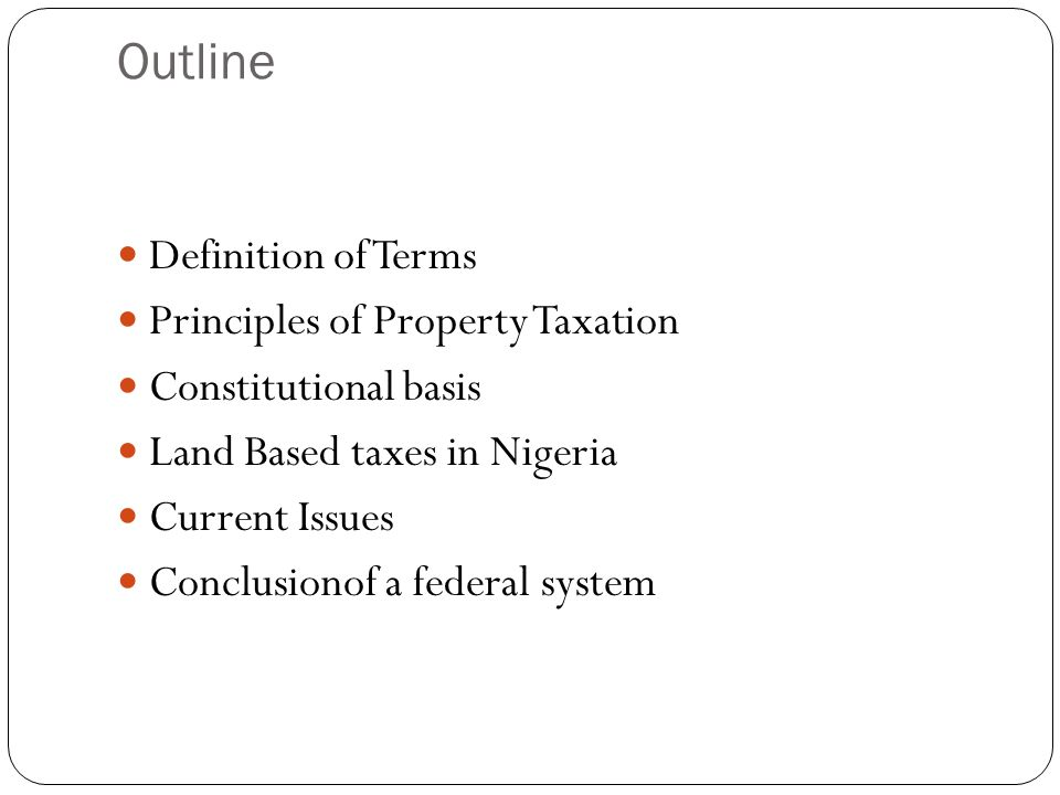 Outline Definition of Terms Principles of Property Taxation