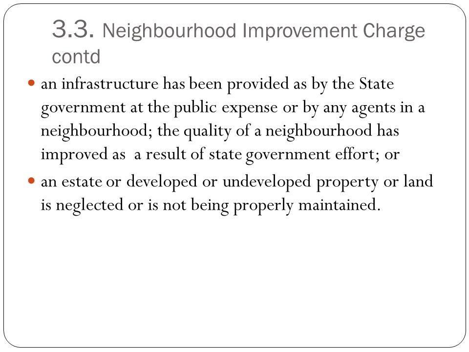 3.3. Neighbourhood Improvement Charge contd