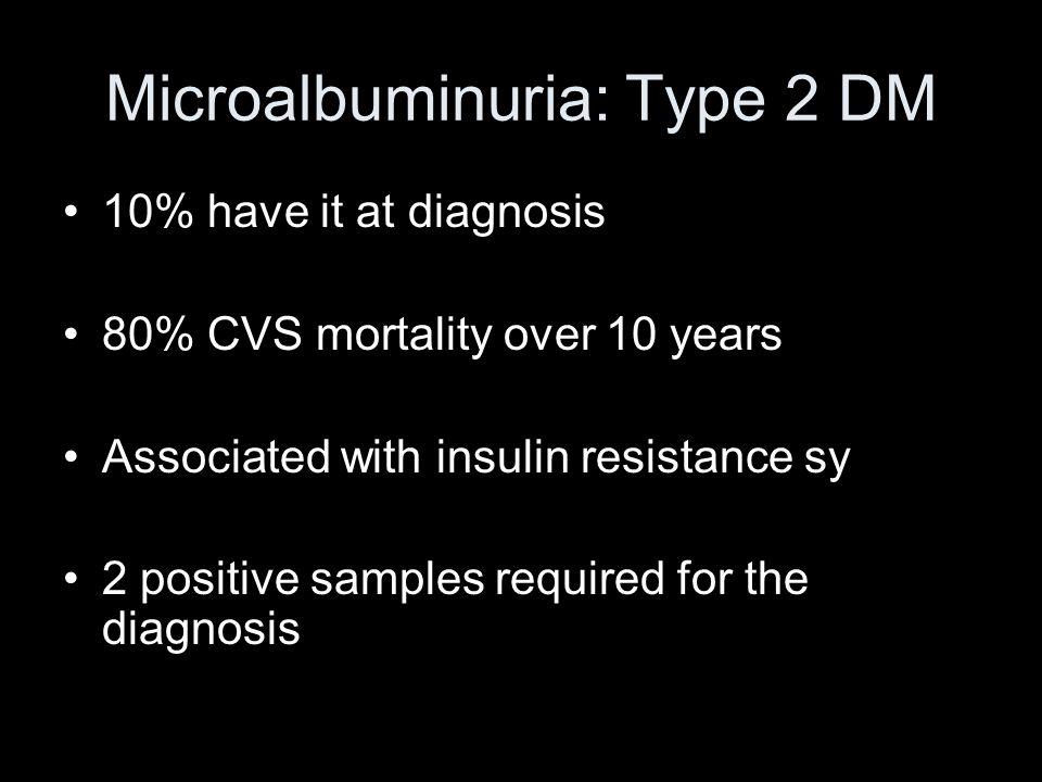 Microalbuminuria: Type 2 DM