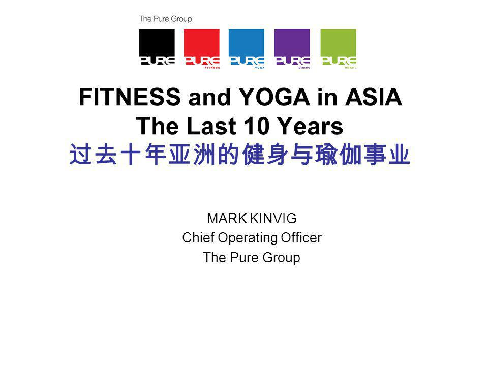 FITNESS and YOGA in ASIA The Last 10 Years 过去十年亚洲的健身与瑜伽事业