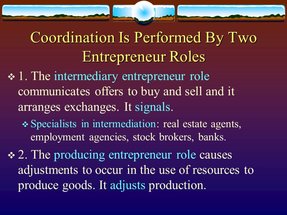 Coordination Is Performed By Two Entrepreneur Roles