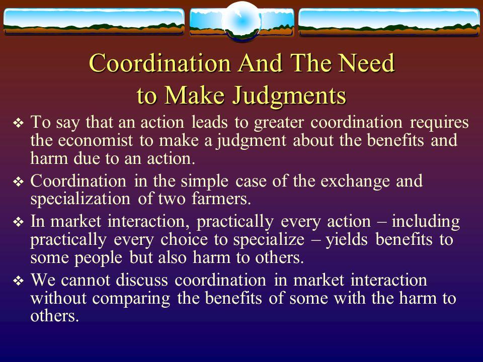 Coordination And The Need to Make Judgments