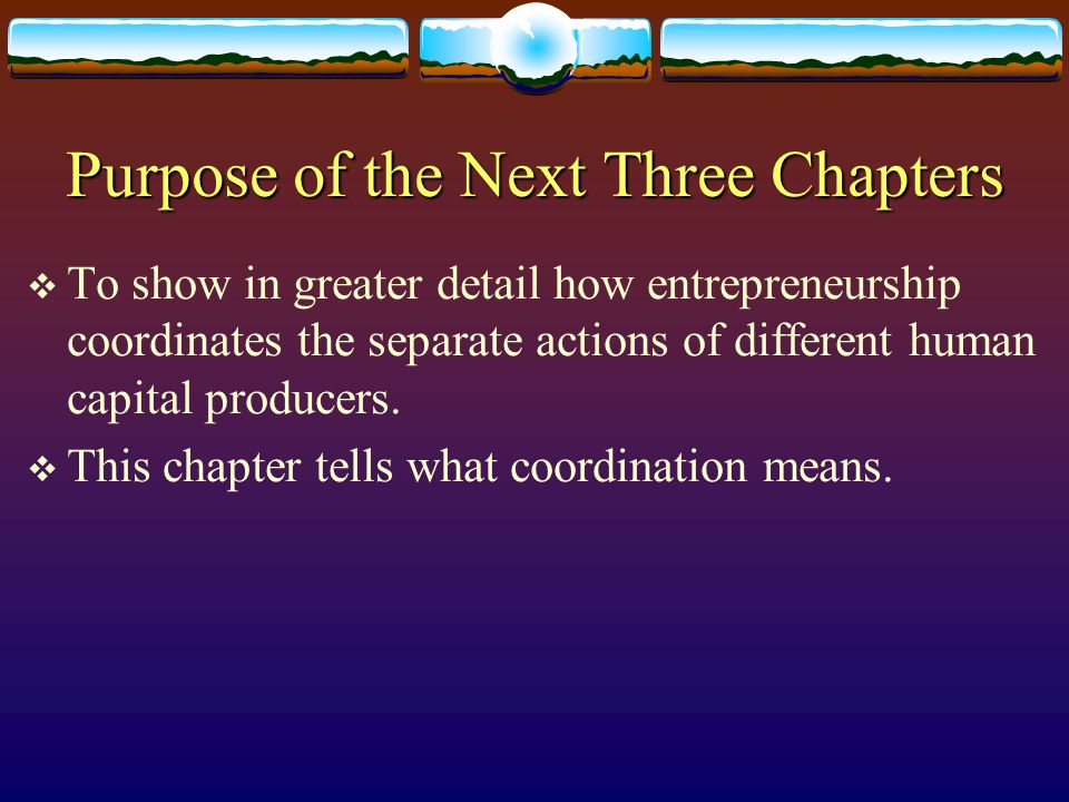 Purpose of the Next Three Chapters