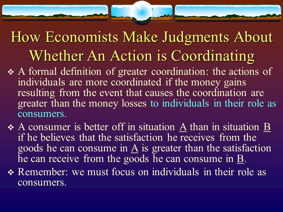 How Economists Make Judgments About Whether An Action is Coordinating