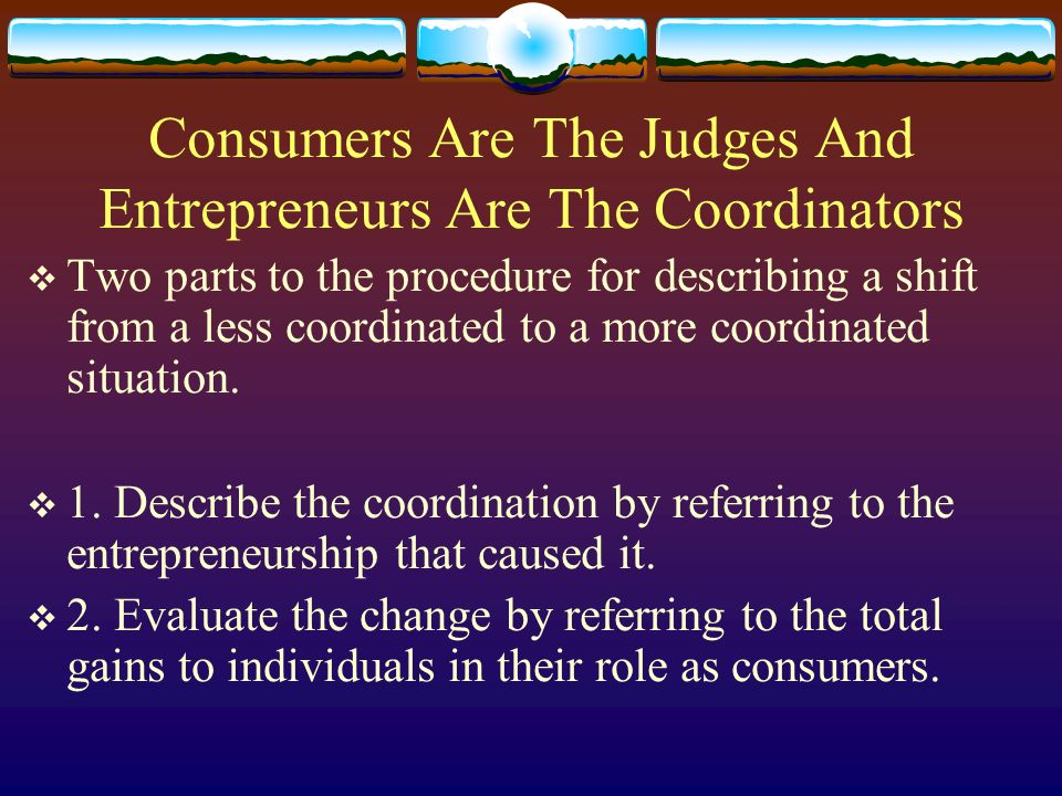 Consumers Are The Judges And Entrepreneurs Are The Coordinators