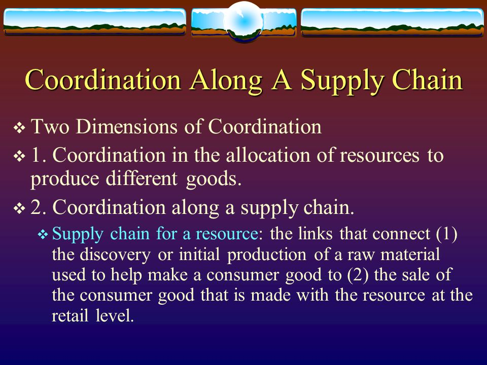 Coordination Along A Supply Chain