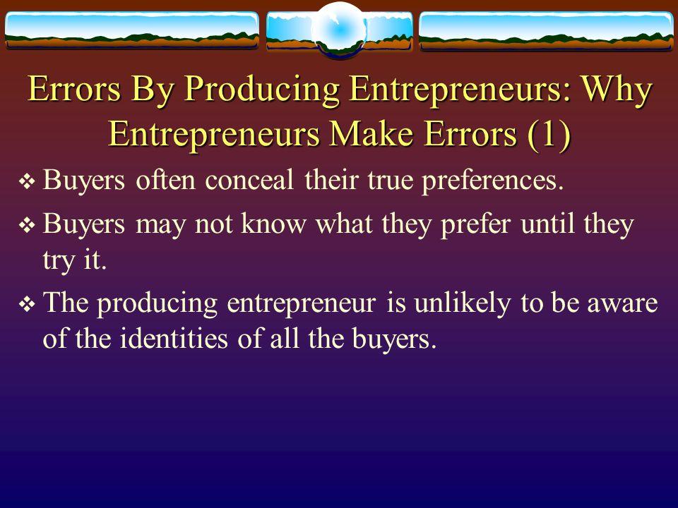 Errors By Producing Entrepreneurs: Why Entrepreneurs Make Errors (1)