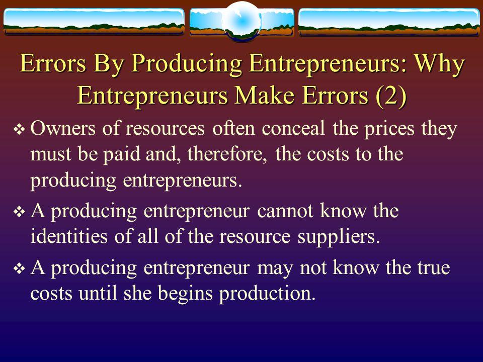 Errors By Producing Entrepreneurs: Why Entrepreneurs Make Errors (2)
