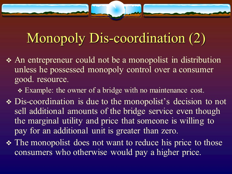 Monopoly Dis-coordination (2)