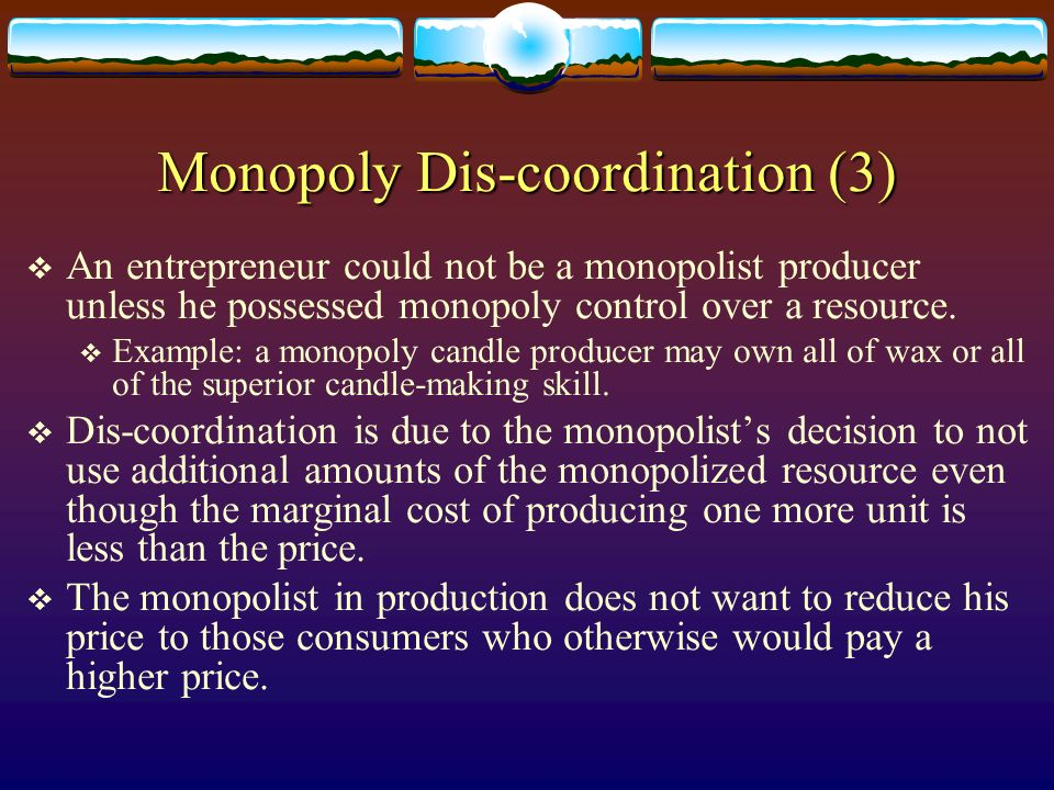 Monopoly Dis-coordination (3)