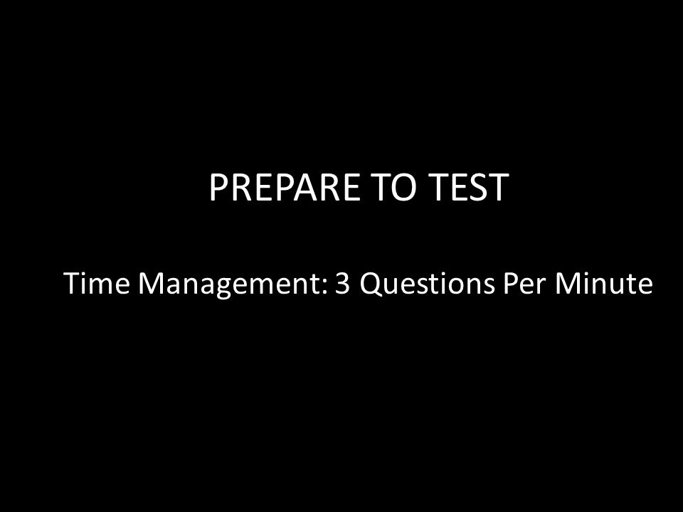Time Management: 3 Questions Per Minute