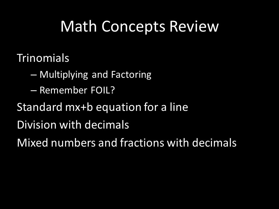 Math Concepts Review Trinomials Standard mx+b equation for a line