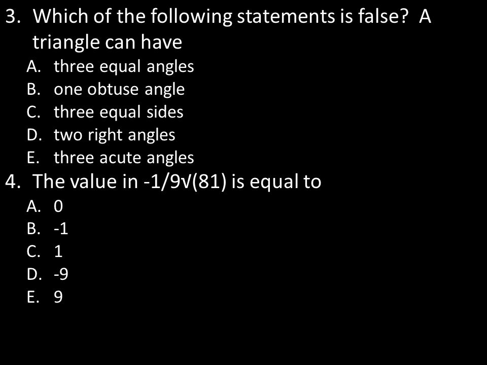 Which of the following statements is false A triangle can have