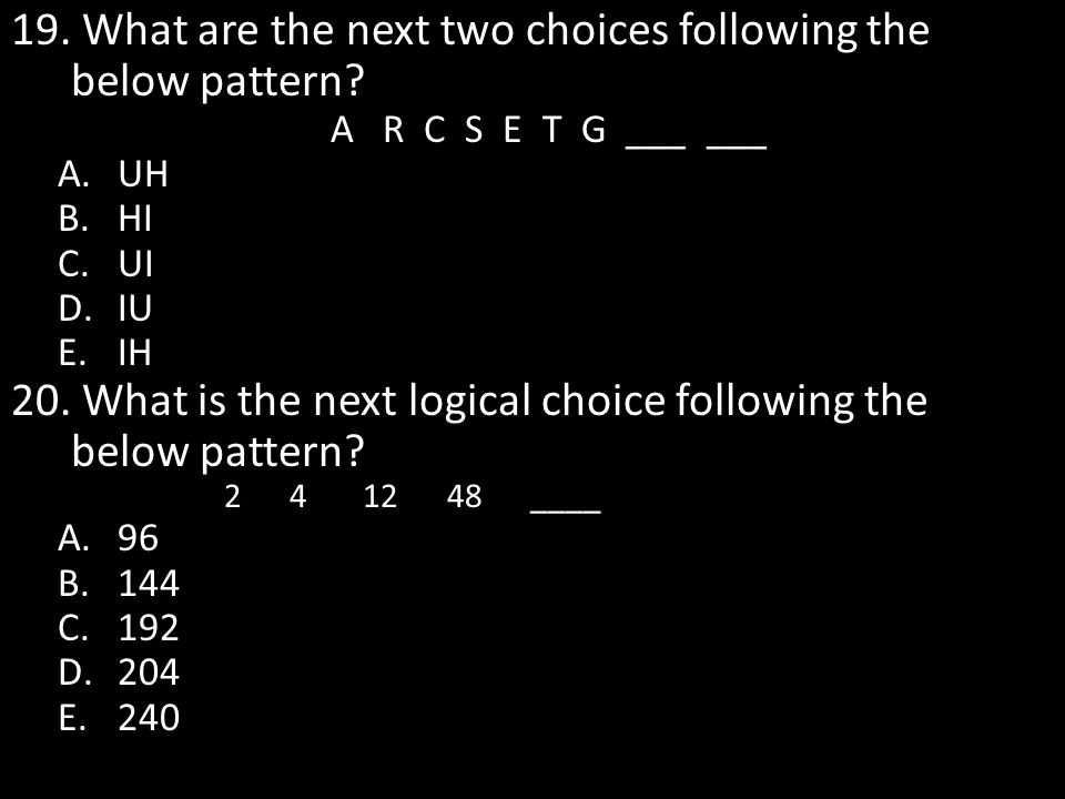 What are the next two choices following the below pattern