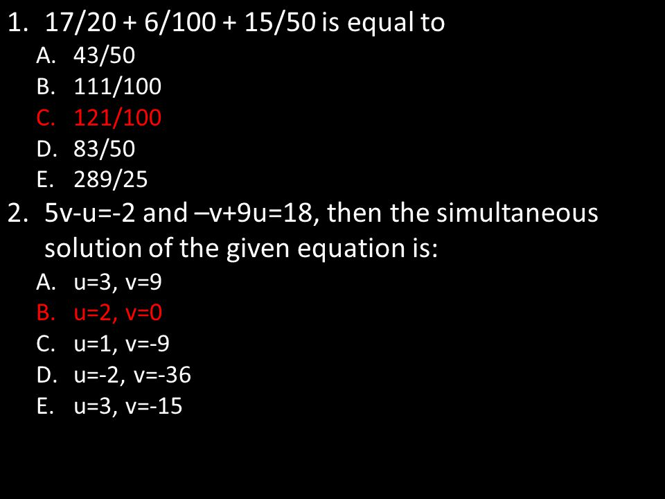 17/20 + 6/100 + 15/50 is equal to 43/50. 111/100. 121/100. 83/50. 289/25.