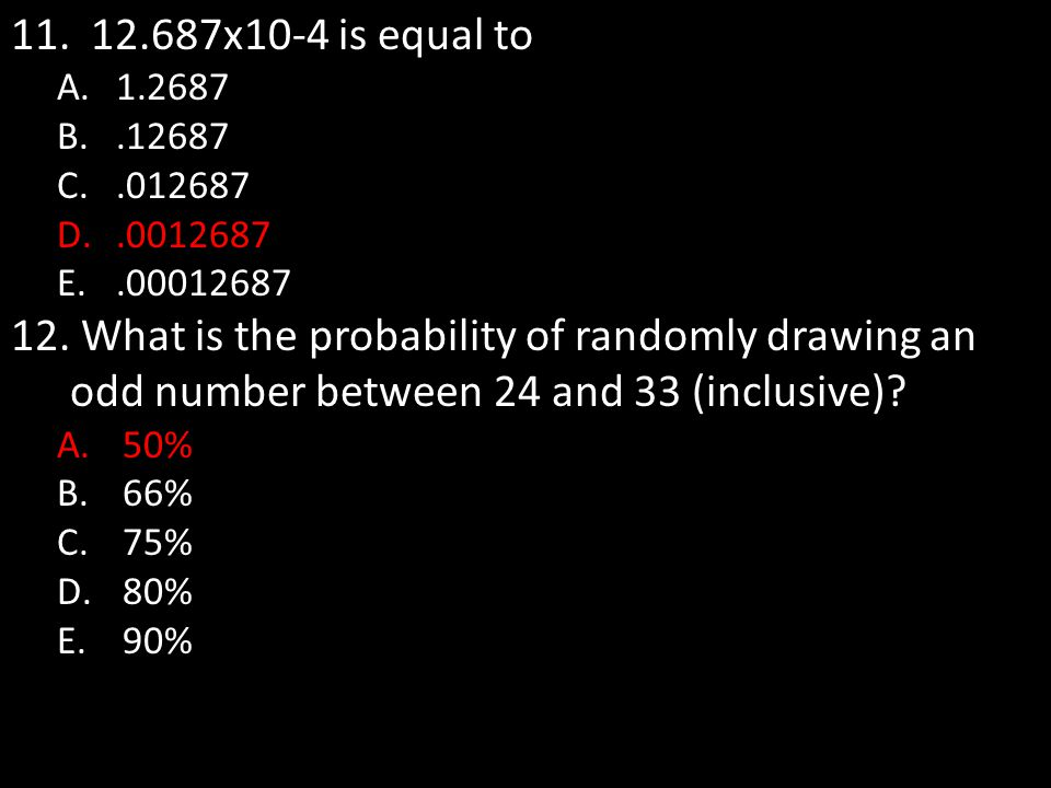 12.687x10-4 is equal to 1.2687. .12687. .012687. .0012687. .00012687.