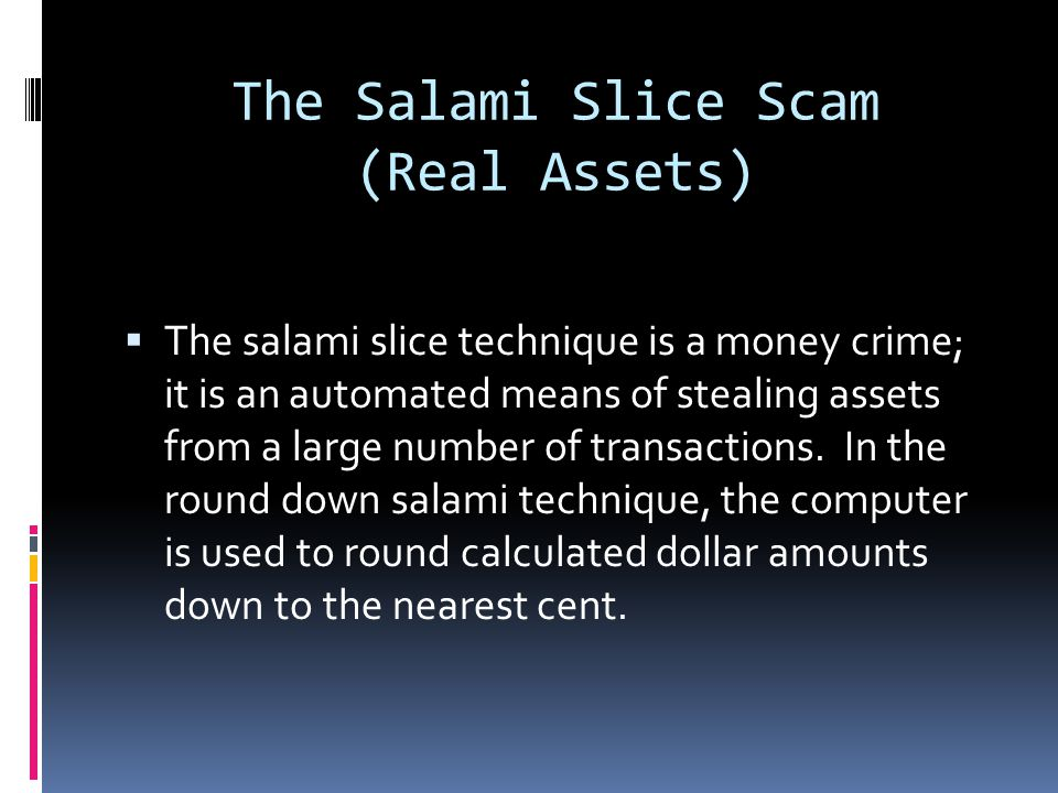 The Salami Slice Scam (Real Assets)