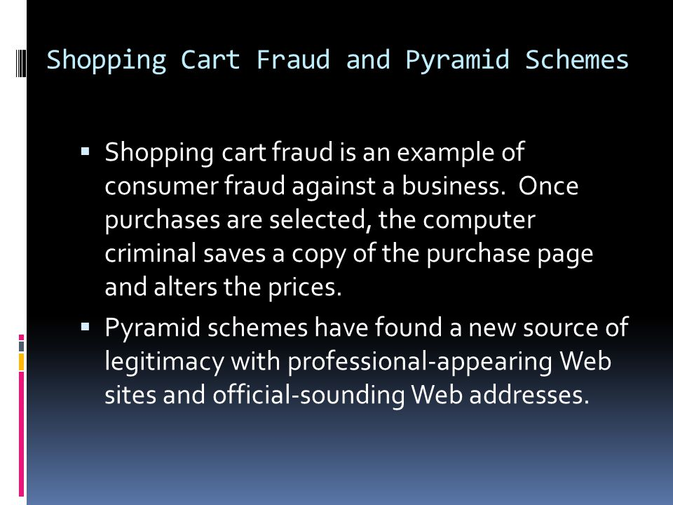 Shopping Cart Fraud and Pyramid Schemes