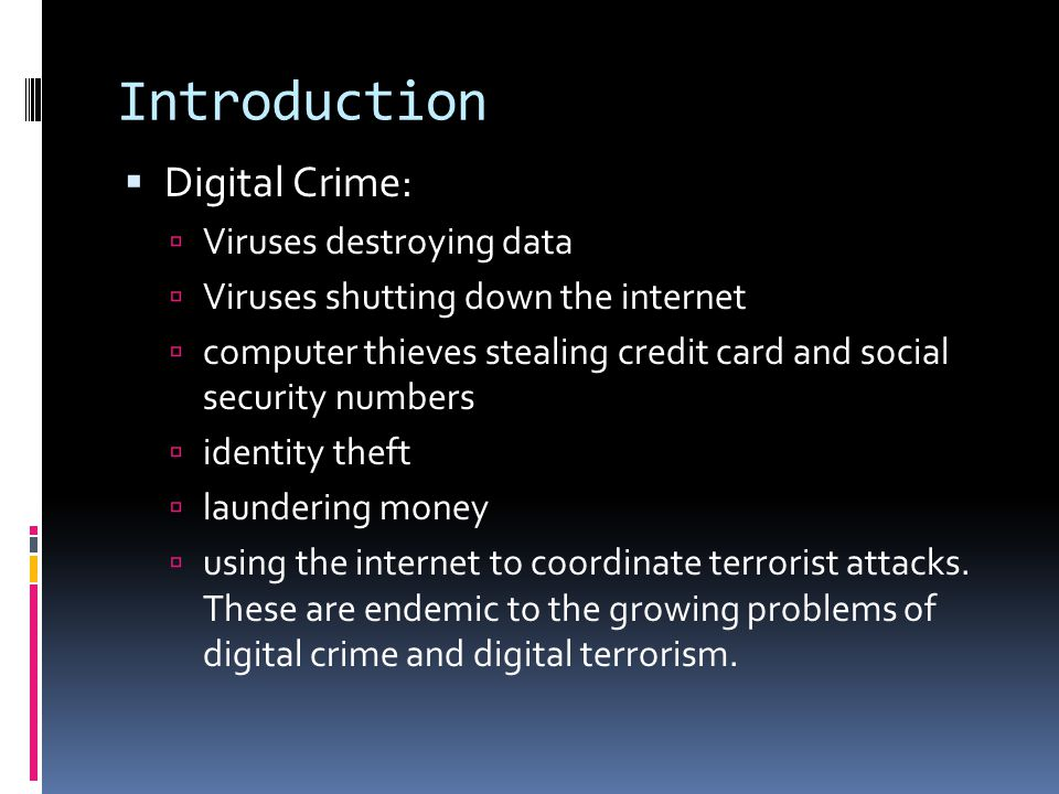 Introduction Digital Crime: Viruses destroying data