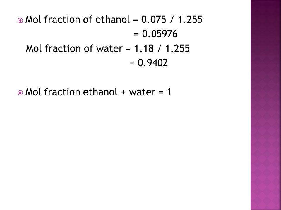 Mol fraction of ethanol = 0.075 / 1.255