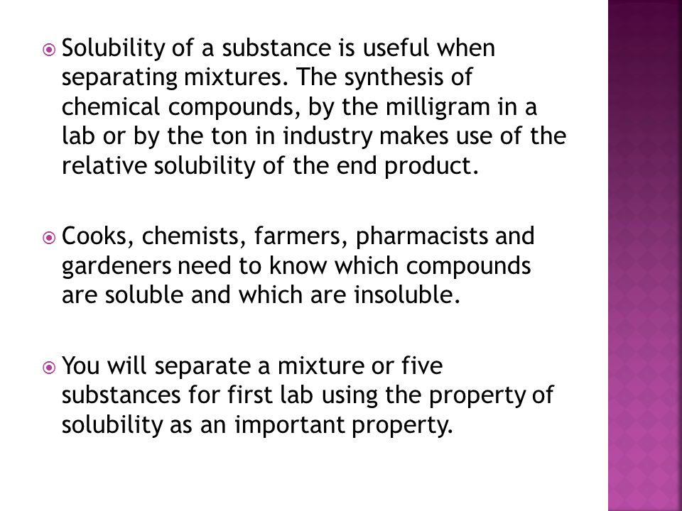 Solubility of a substance is useful when separating mixtures