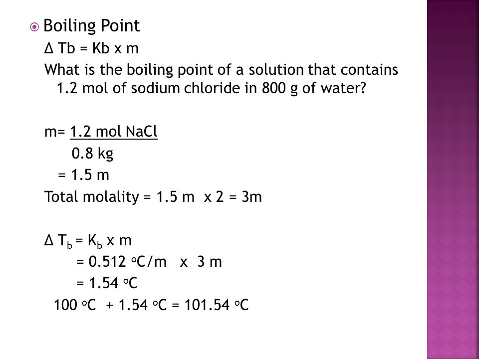 Boiling Point Δ Tb = Kb x m