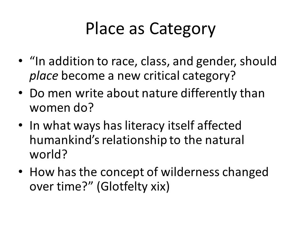 Place as Category In addition to race, class, and gender, should place become a new critical category