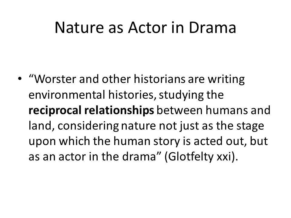 Nature as Actor in Drama