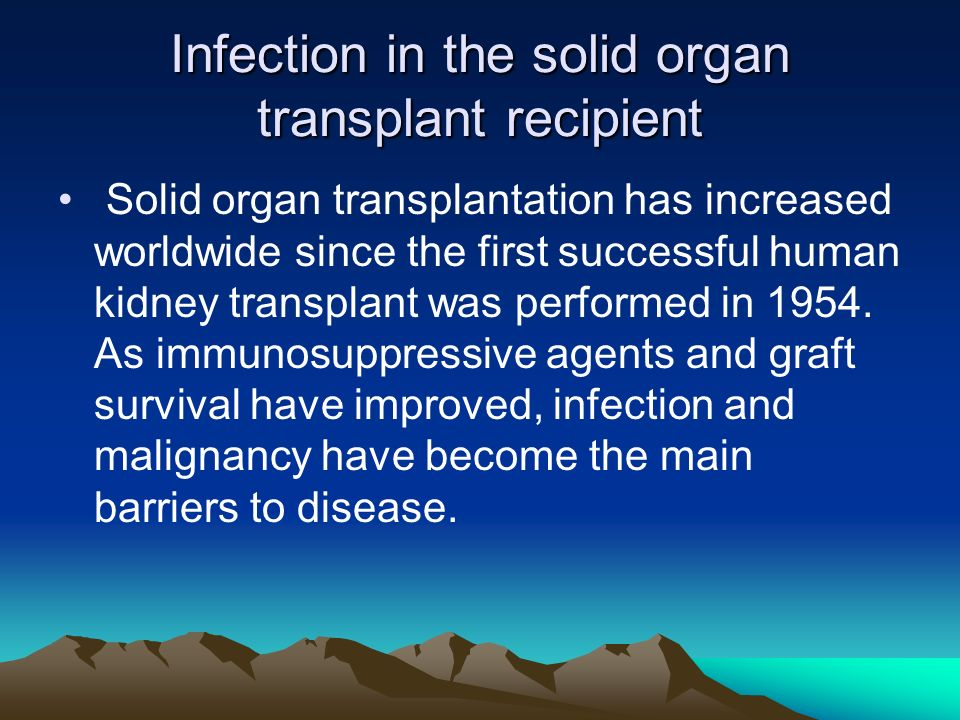 Infection in the solid organ transplant recipient