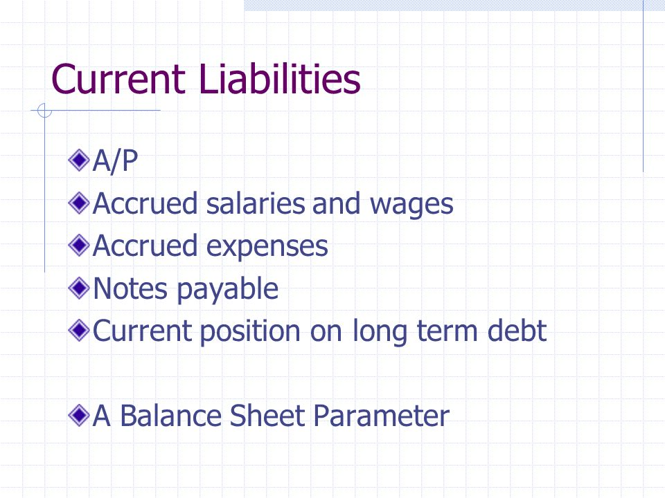 Current Liabilities A/P Accrued salaries and wages Accrued expenses