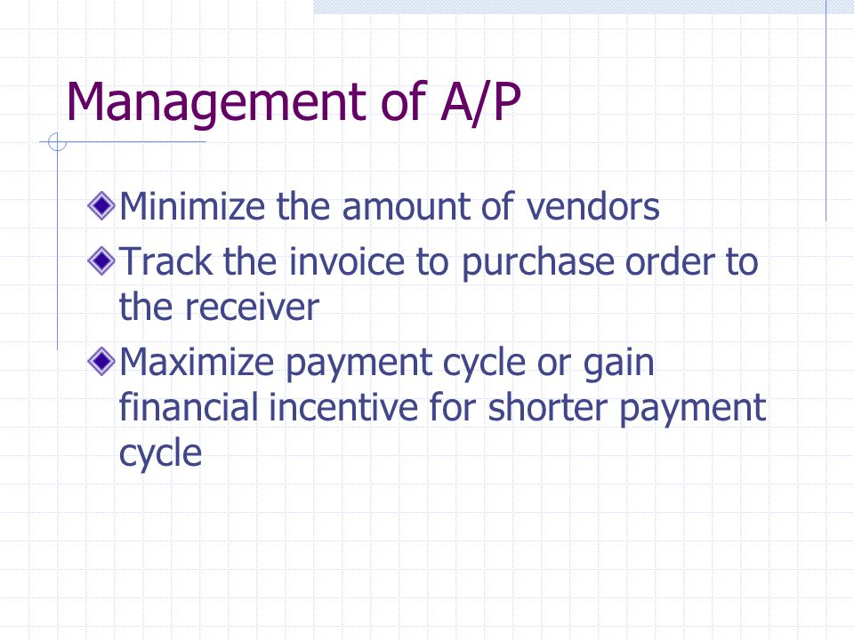 Management of A/P Minimize the amount of vendors