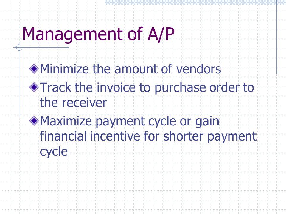 Management of A/P Minimize the amount of vendors