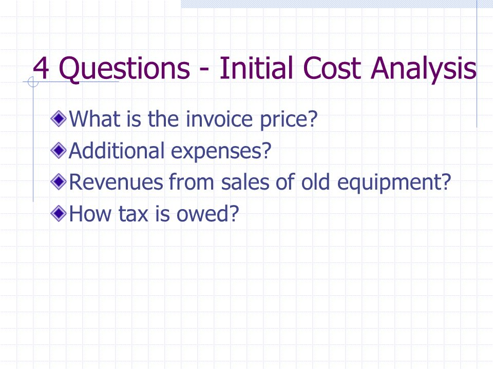4 Questions - Initial Cost Analysis